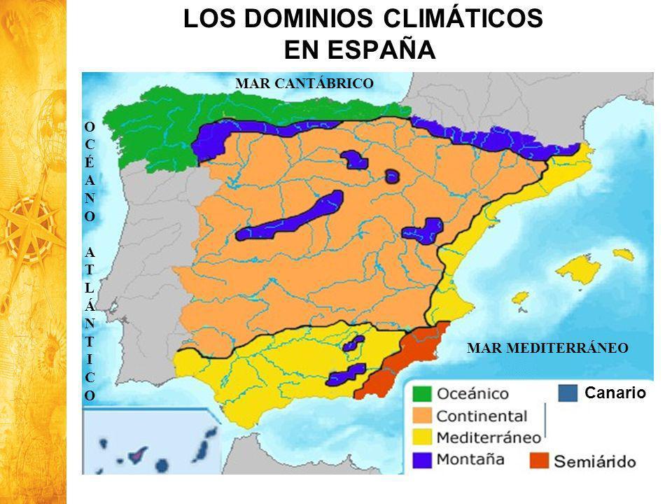 Historia y Ciencias Sociales Geografía Canario LOS DOMINIOS CLIMÁTICOS EN ESPAÑA MAR CANTÁBRICO MAR MEDITERRÁNEO OCÉANOATLÁNTICOOCÉANOATLÁNTICO