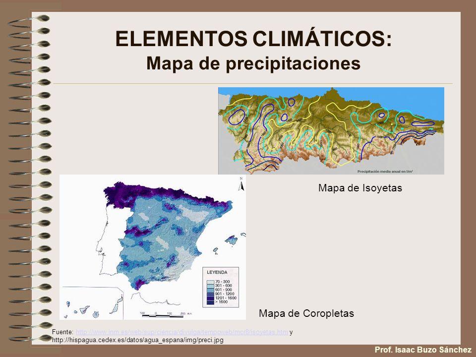ELEMENTOS CLIMÁTICOS: Mapa de precipitaciones Mapa de Isoyetas Mapa de Coropletas Fuente: http://www.inm.es/web/sup/ciencia/divulga/tempoweb/mcr8/isoy
