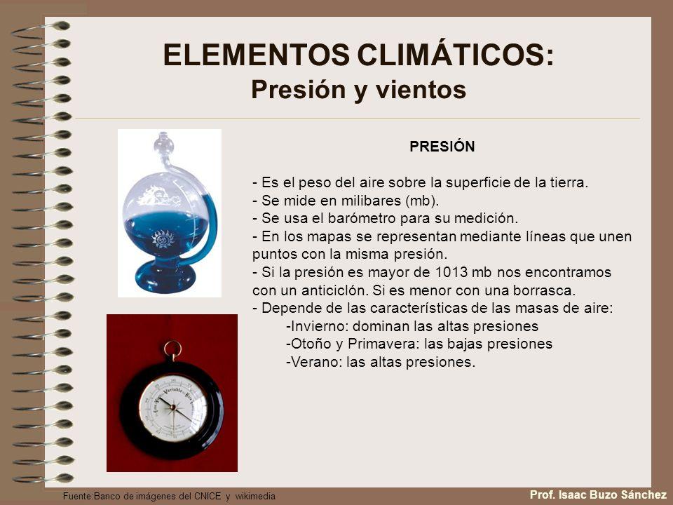 ELEMENTOS CLIMÁTICOS: Presión y vientos PRESIÓN - Es el peso del aire sobre la superficie de la tierra. - Se mide en milibares (mb). - Se usa el baróm