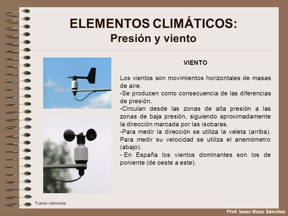 ELEMENTOS CLIMÁTICOS: Presión y viento VIENTO Los vientos son movimientos horizontales de masas de aire. -Se producen como consecuencia de las diferen