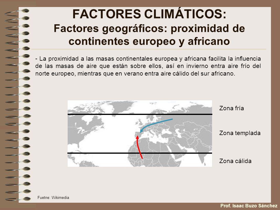 FACTORES CLIMÁTICOS: Factores geográficos: proximidad de continentes europeo y africano - La proximidad a las masas continentales europea y africana f