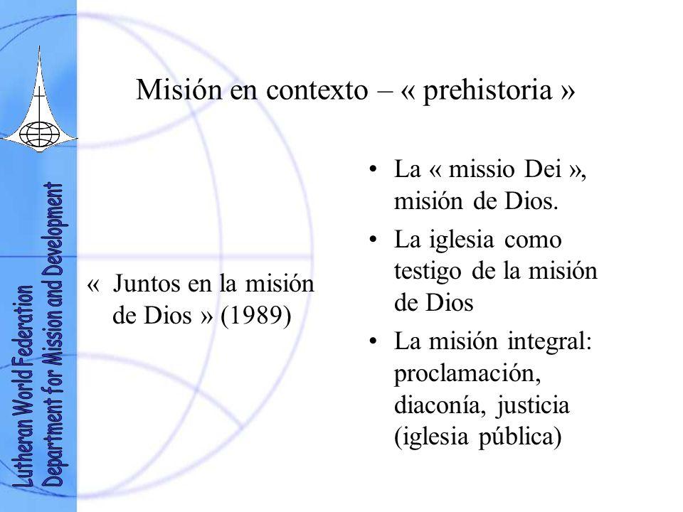 Misión en contexto – « prehistoria » « Juntos en la misión de Dios » (1989) La « missio Dei », misión de Dios.