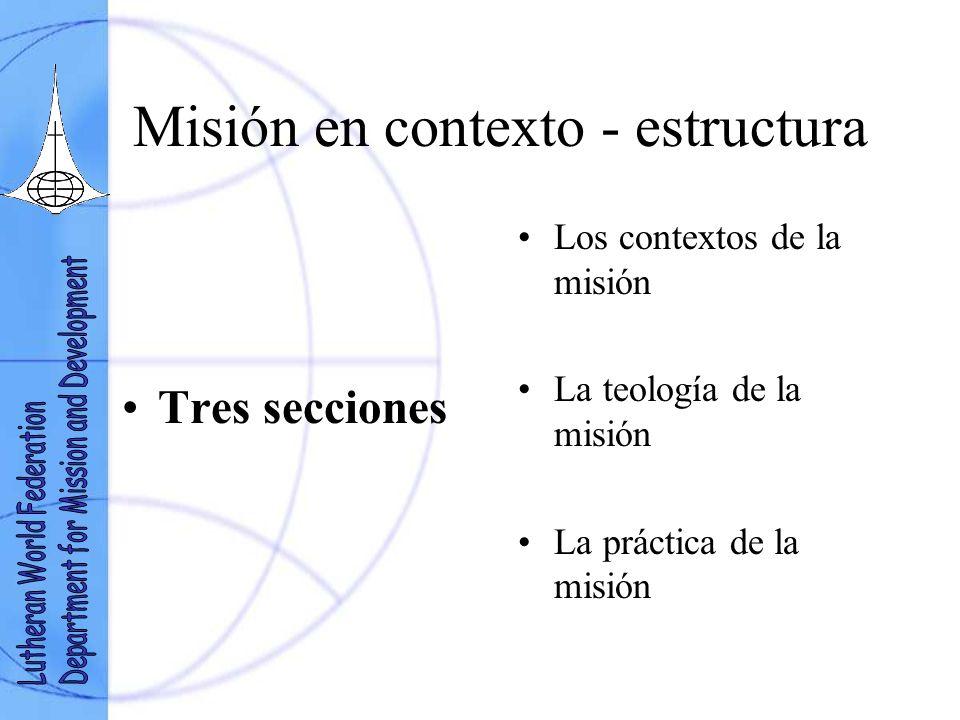 Misión en contexto – palabras clave Transformación Reconciliación Empoderamiento Cada término incluye a la iglesia como sujeto y objeto. Son abarcativ