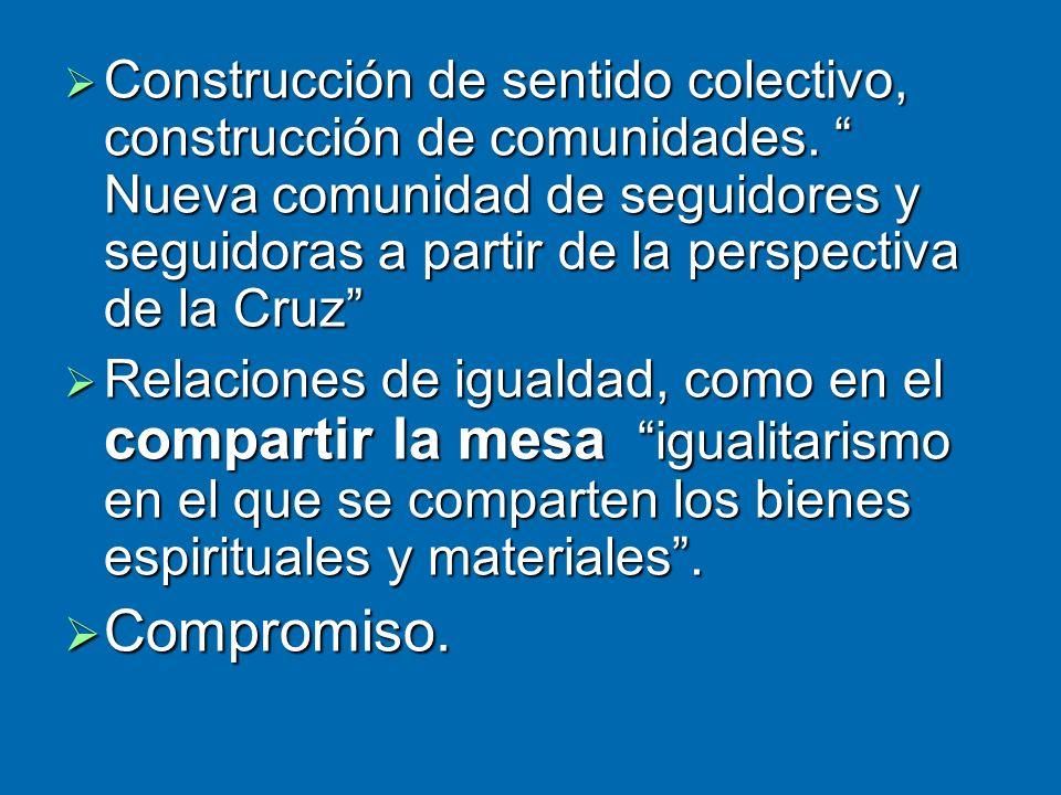 Construcción de sentido colectivo, construcción de comunidades.