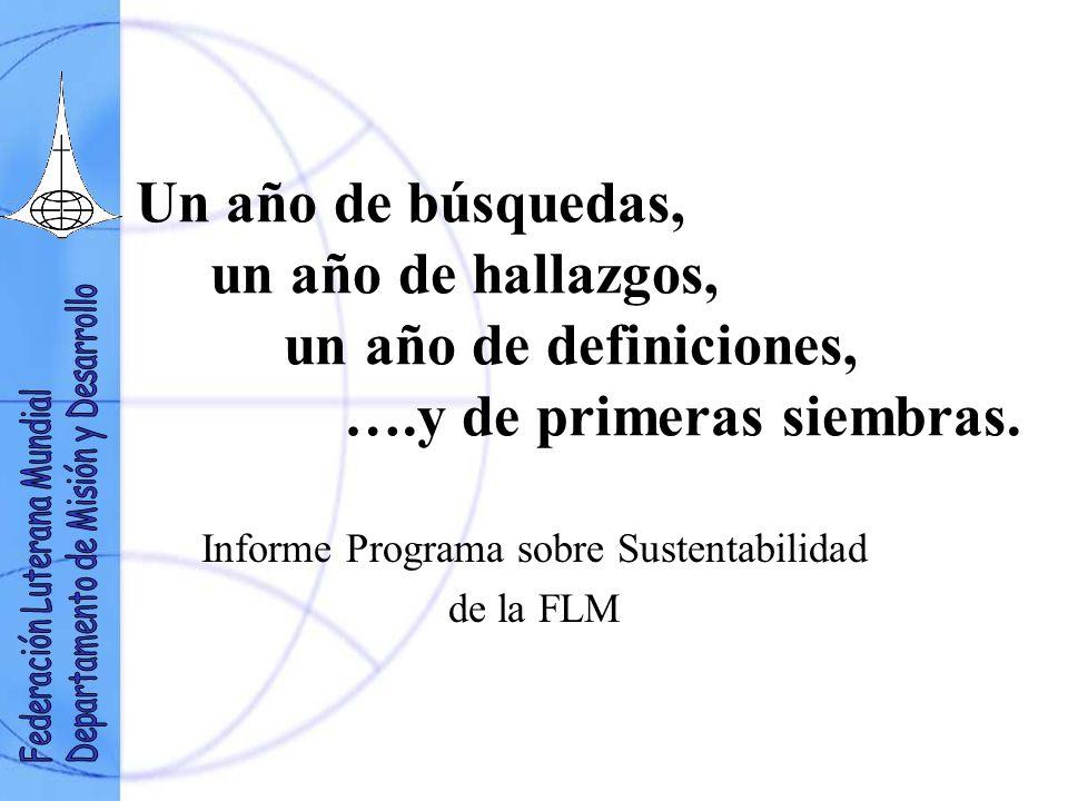Un año de búsquedas, un año de hallazgos, un año de definiciones, ….y de primeras siembras. Informe Programa sobre Sustentabilidad de la FLM