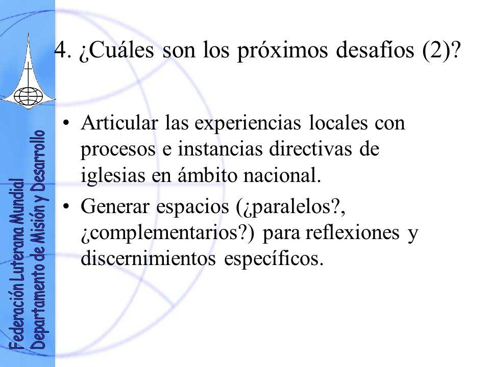 4. ¿Cuáles son los próximos desafíos (2)? Articular las experiencias locales con procesos e instancias directivas de iglesias en ámbito nacional. Gene