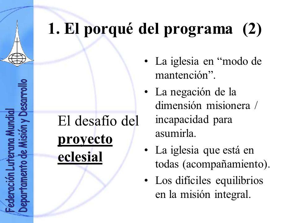 1. El porqué del programa (2) El desafío del proyecto eclesial La iglesia en modo de mantención. La negación de la dimensión misionera / incapacidad p