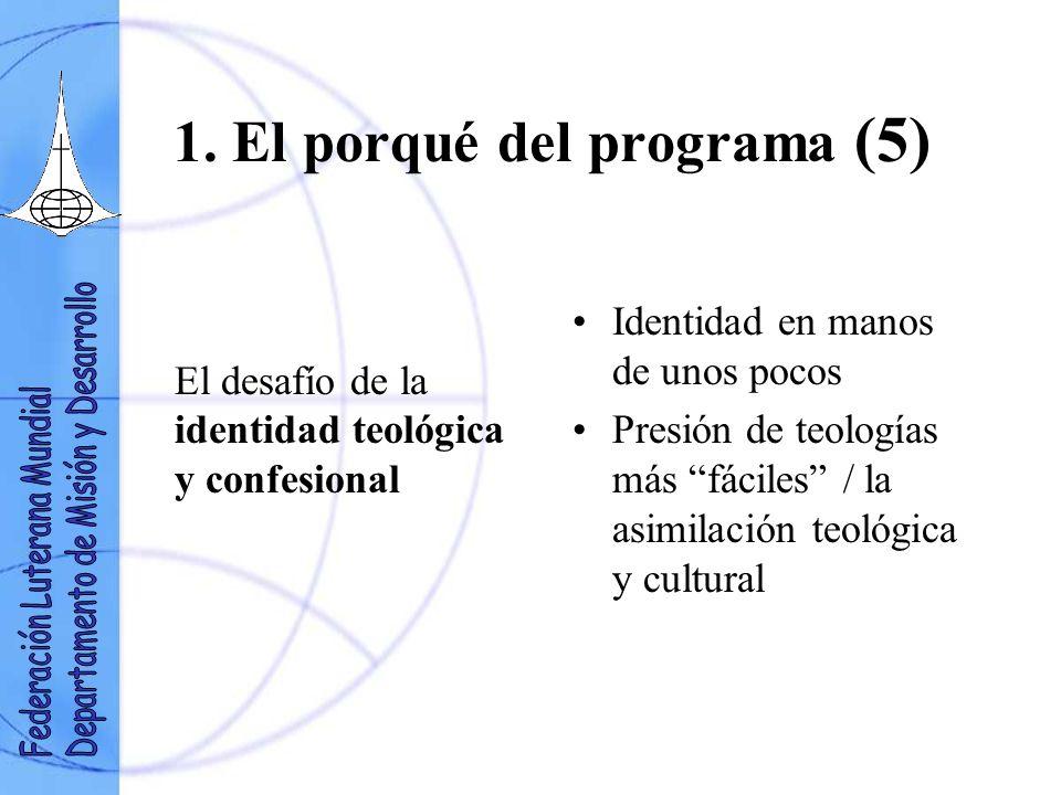 1. El porqué del programa (5) El desafío de la identidad teológica y confesional Identidad en manos de unos pocos Presión de teologías más fáciles / l