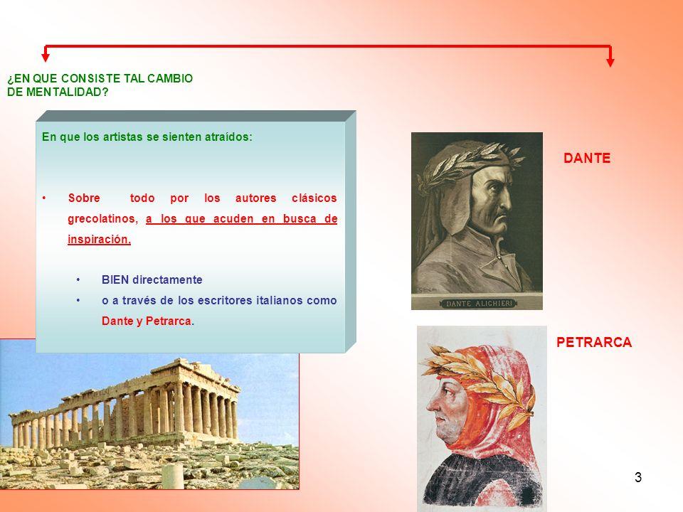 3 En que los artistas se sienten atraídos: Sobre todo por los autores clásicos grecolatinos, a los que acuden en busca de inspiración, BIEN directamen