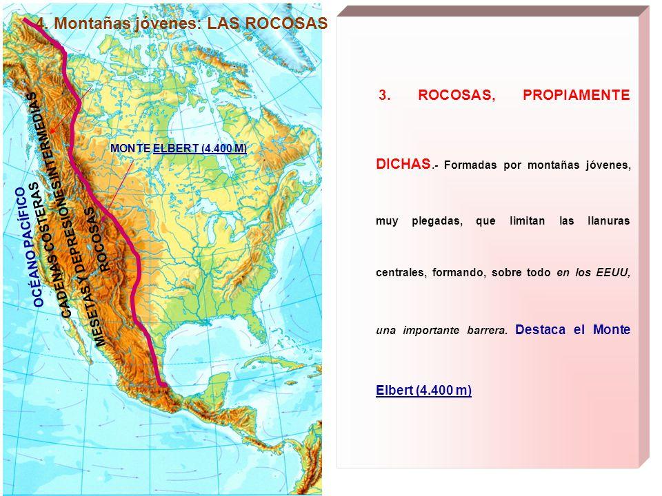 4.Montañas jóvenes: LAS ROCOSAS 3.