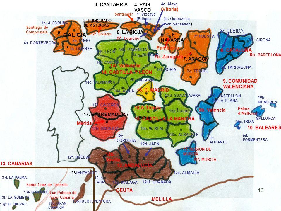 1a. A CORUÑA. Santiago de Compostela. 2a. LUGO 3a. ORENSE. 4a. PONTEVEDRA 2. PRINCIPADO DE ASTURIAS 2ª. Oviedo 3. CANTABRIA Santander 4. PAÍS VASCO 1.