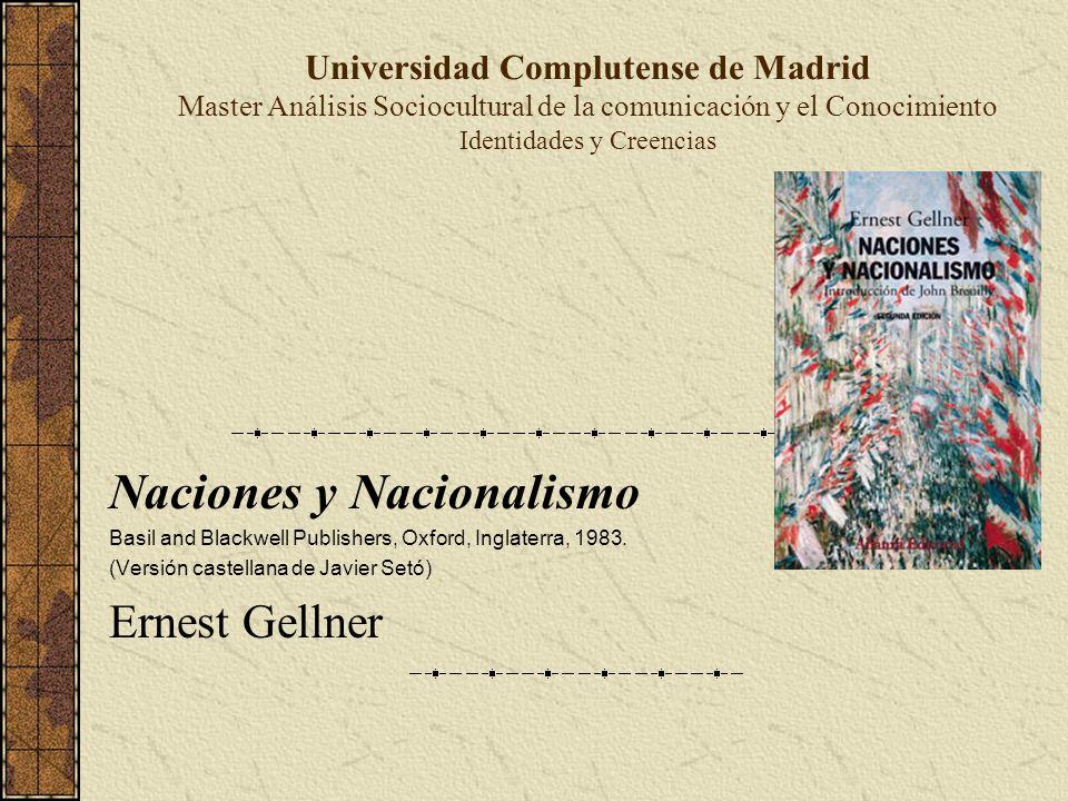 Universidad Complutense de Madrid Master Análisis Sociocultural de la comunicación y el Conocimiento Identidades y Creencias Naciones y Nacionalismo B