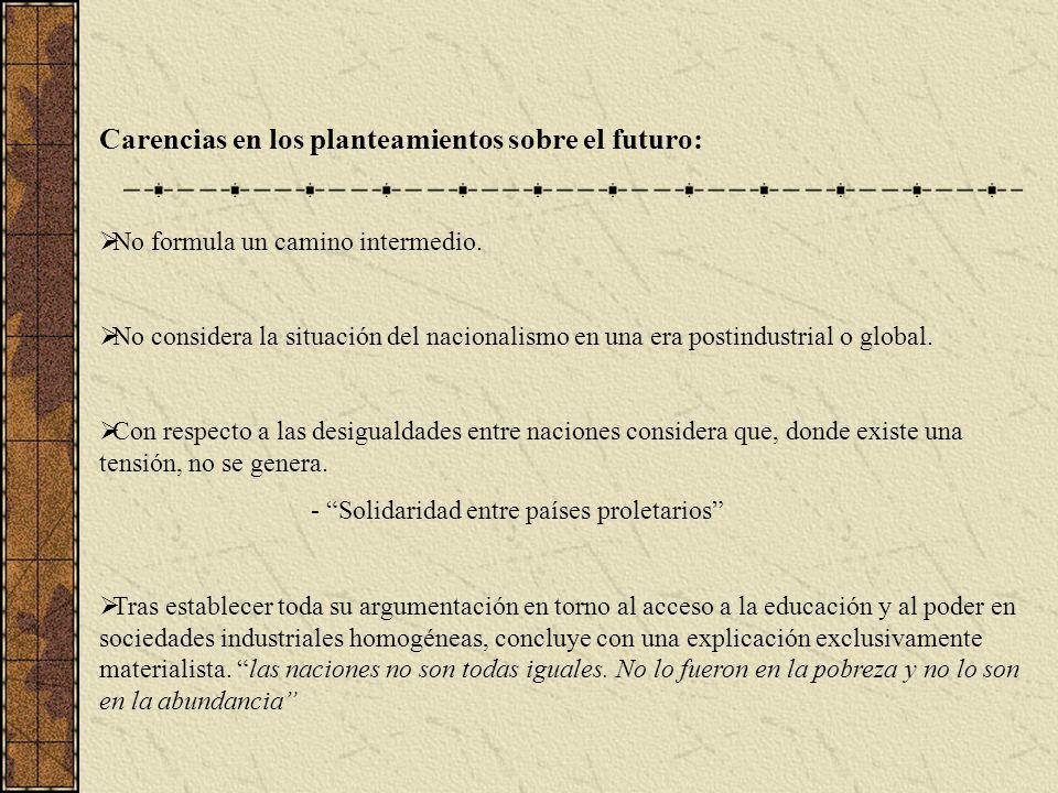 Carencias en los planteamientos sobre el futuro: No formula un camino intermedio. No considera la situación del nacionalismo en una era postindustrial