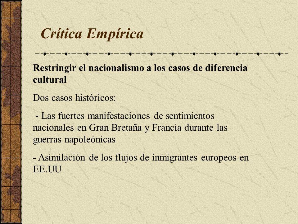 Restringir el nacionalismo a los casos de diferencia cultural Dos casos históricos: - Las fuertes manifestaciones de sentimientos nacionales en Gran B