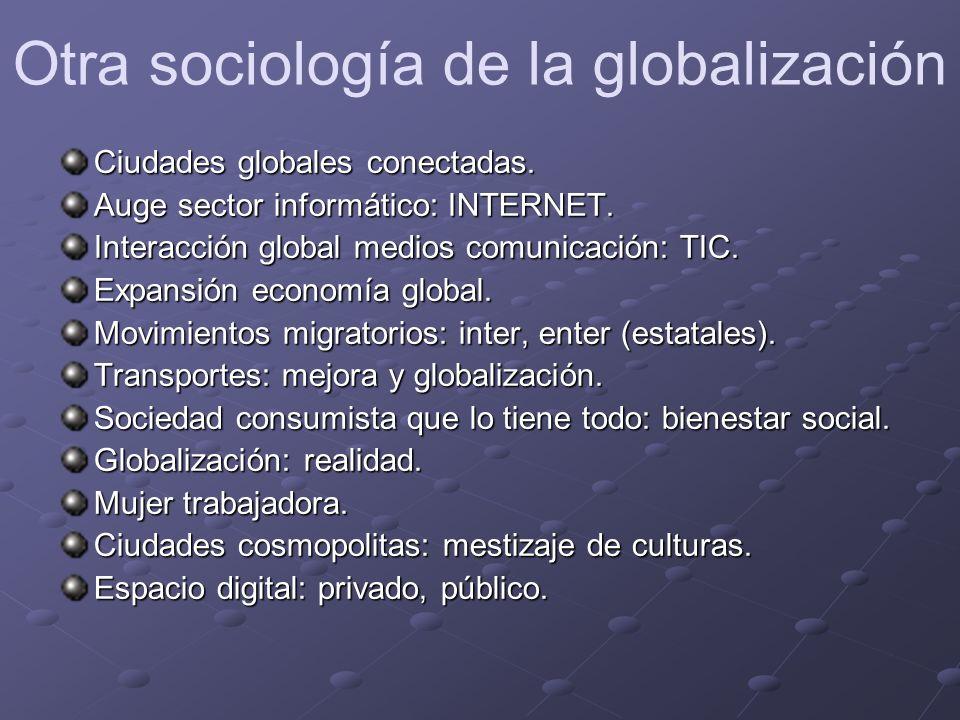 Ciudades globales conectadas. Auge sector informático: INTERNET.