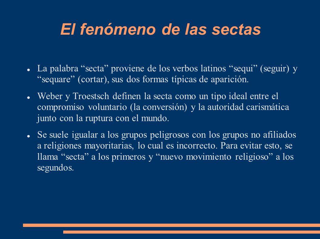 El fenómeno de las sectas La palabra secta proviene de los verbos latinos sequi (seguir) y sequare (cortar), sus dos formas típicas de aparición. Webe