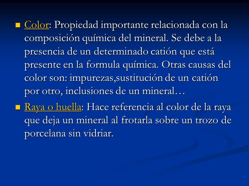 Color: Propiedad importante relacionada con la composición química del mineral. Se debe a la presencia de un determinado catión que está presente en l