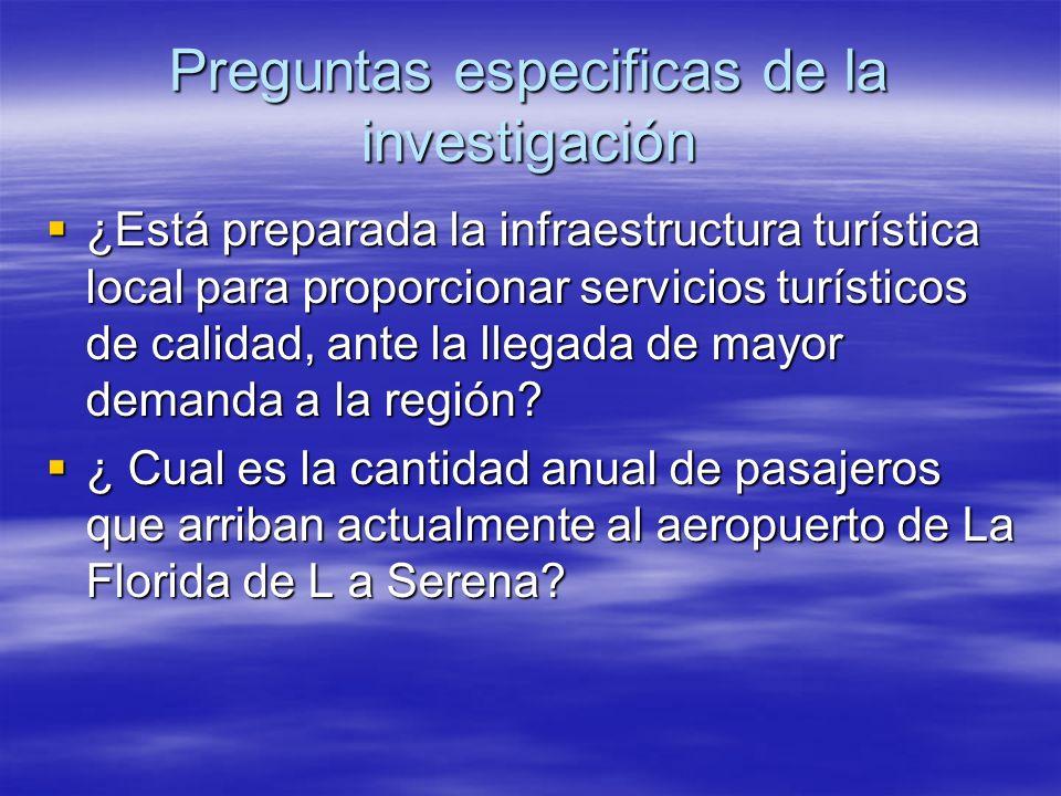 Preguntas especificas de la investigación ¿Está preparada la infraestructura turística local para proporcionar servicios turísticos de calidad, ante l