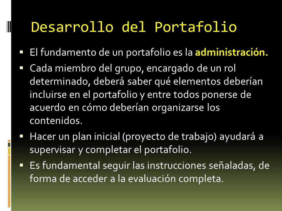Desarrollo del Portafolio administración. El fundamento de un portafolio es la administración. Cada miembro del grupo, encargado de un rol determinado