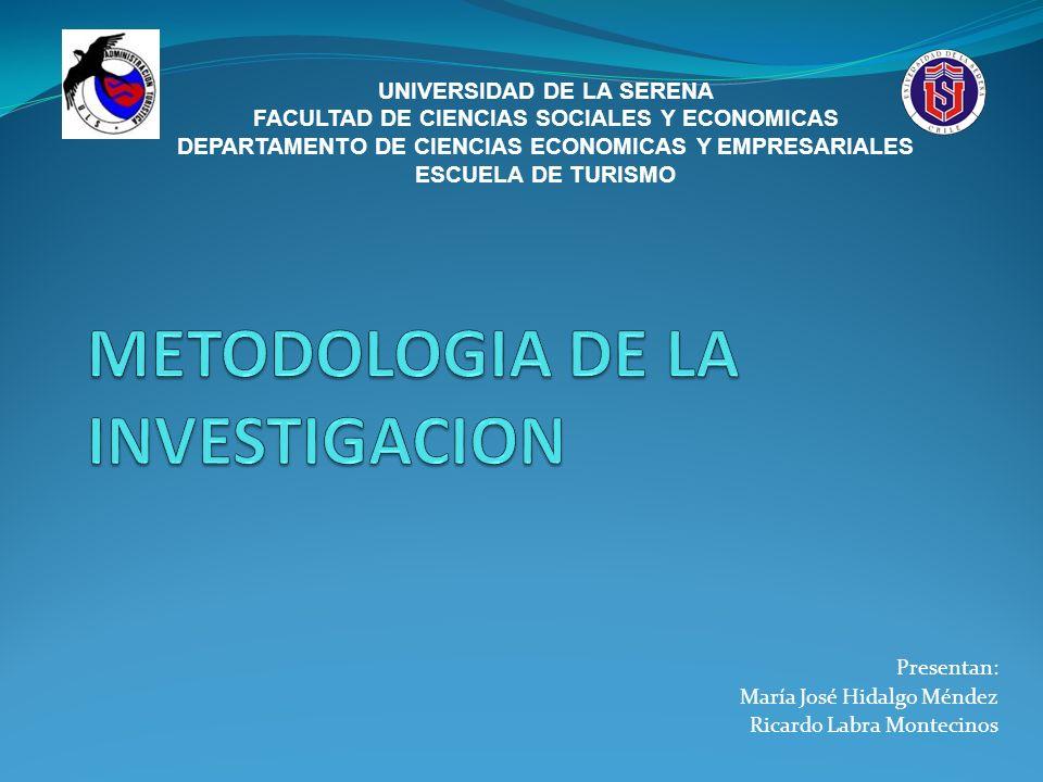 Presentan: María José Hidalgo Méndez Ricardo Labra Montecinos UNIVERSIDAD DE LA SERENA FACULTAD DE CIENCIAS SOCIALES Y ECONOMICAS DEPARTAMENTO DE CIENCIAS ECONOMICAS Y EMPRESARIALES ESCUELA DE TURISMO