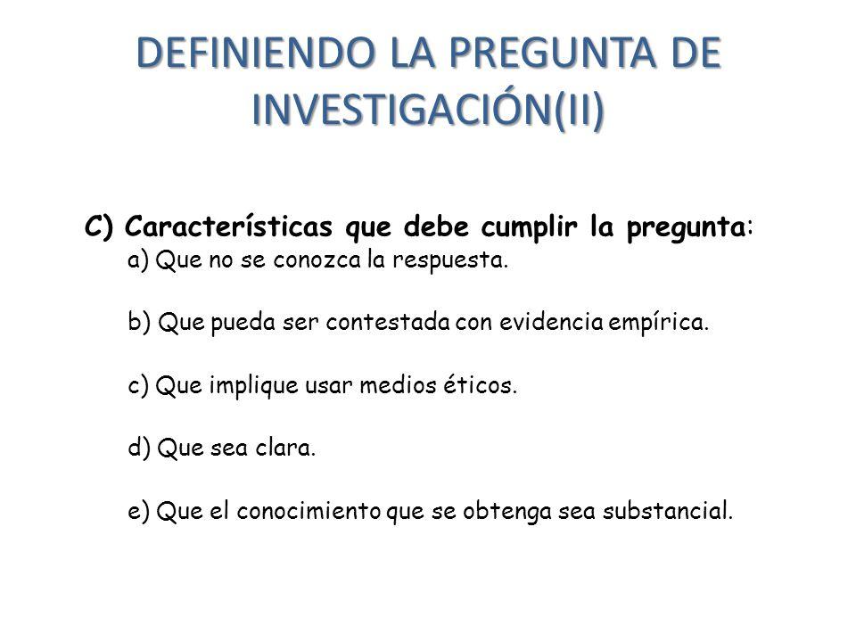 FUENTE: El esquema siguiente fue desarrollado Por Néstor Taipe a partir de la propuesta de Hugo Cerda (1993), e ilustra adecuadamente el proceso del planteamiento del problema: