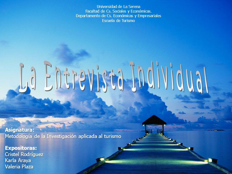 Universidad de La Serena Facultad de Cs. Sociales y Económicas. Departamento de Cs. Económicas y Empresariales Escuela de Turismo Asignatura: Metodolo