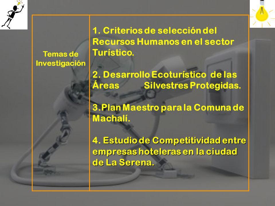 Temas de Investigación 1.Criterios de selección del Recursos Humanos en el sector Turístico.