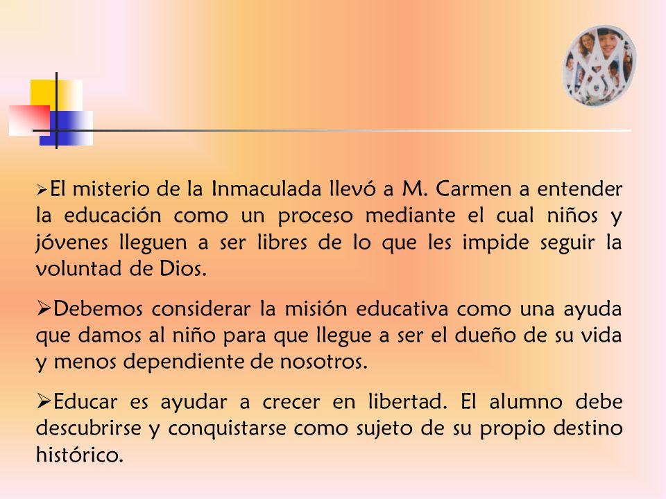 El misterio de la Inmaculada llevó a M. Carmen a entender la educación como un proceso mediante el cual niños y jóvenes lleguen a ser libres de lo que