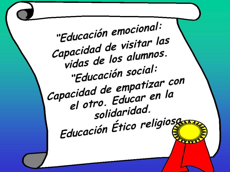 Educación emocional: Capacidad de visitar las vidas de los alumnos.