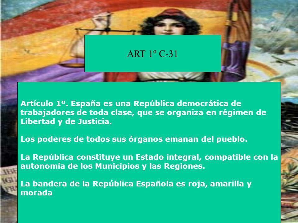 Artículo 1º. España es una República democrática de trabajadores de toda clase, que se organiza en régimen de Libertad y de Justicia. Los poderes de t
