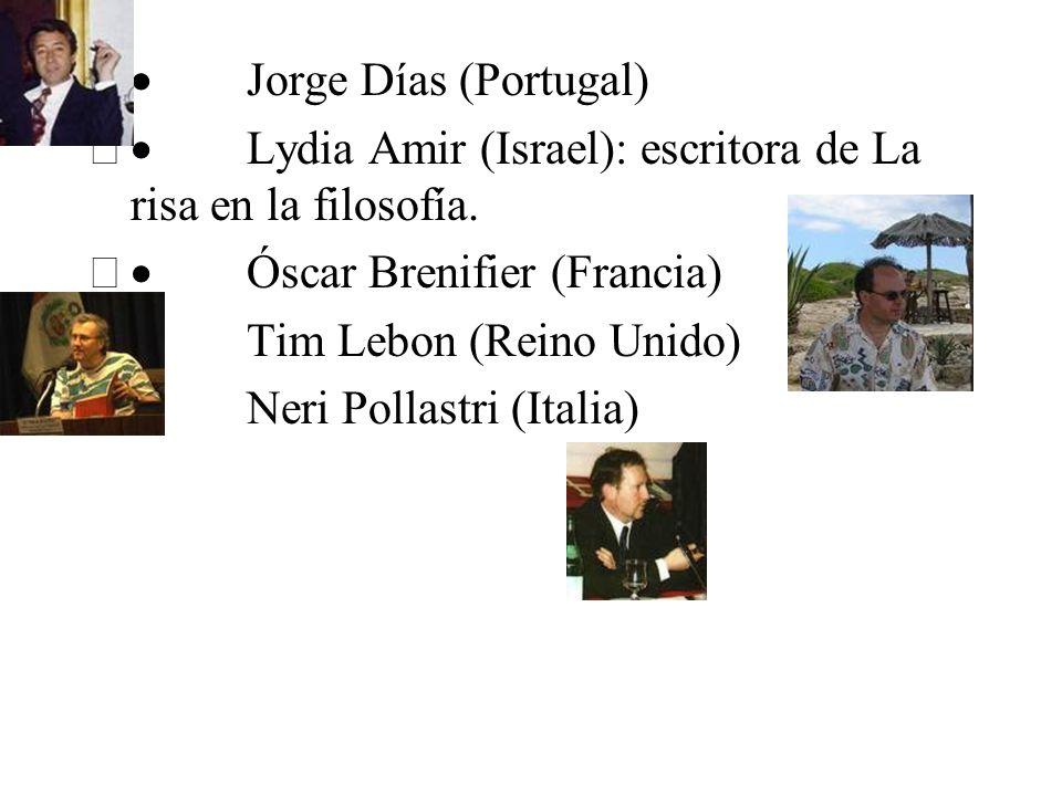 Jorge Días (Portugal) Lydia Amir (Israel): escritora de La risa en la filosofía. Óscar Brenifier (Francia) Tim Lebon (Reino Unido) Neri Pollastri (Ita