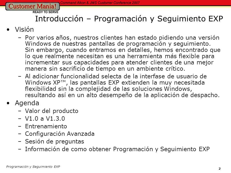 Programación y Seguimiento EXP 33 Por Favor Complete la Tarjeta de Evaluación Asegúrese de encerrar en un círculo la sesión que está evaluando (parte trasera de la tarjeta) Gracias.