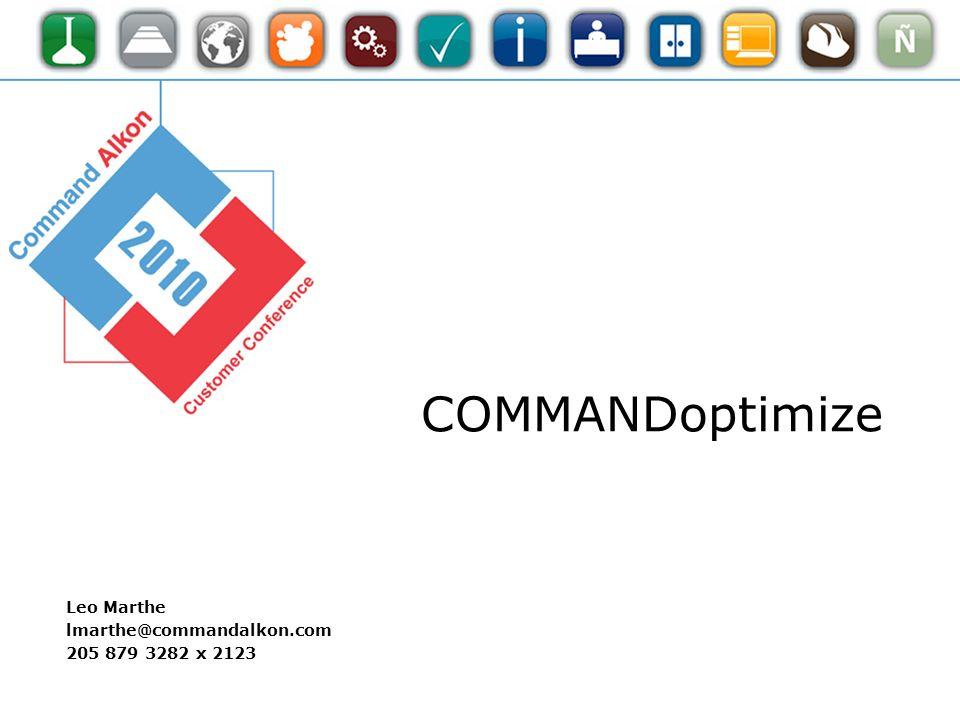 COMMANDoptimize Leo Marthe lmarthe@commandalkon.com 205 879 3282 x 2123