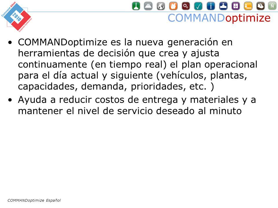 COMMANDoptimize COMMANDoptimize es la nueva generación en herramientas de decisión que crea y ajusta continuamente (en tiempo real) el plan operacional para el día actual y siguiente (vehículos, plantas, capacidades, demanda, prioridades, etc.