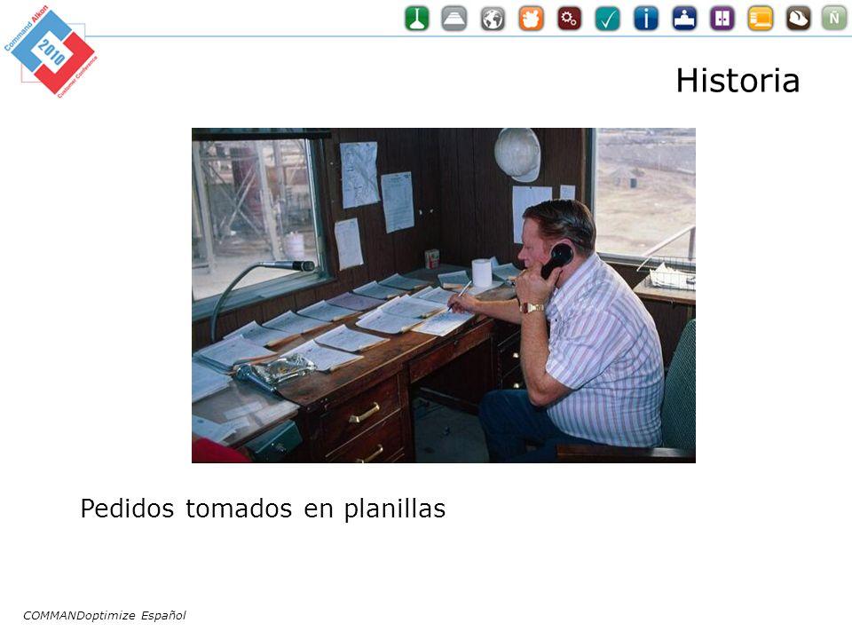 COMMANDoptimize Español Historia Pedidos tomados en planillas