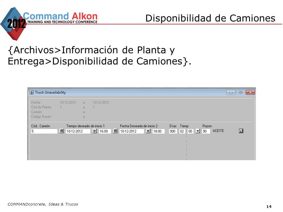 Disponibilidad de Camiones {Archivos>Información de Planta y Entrega>Disponibilidad de Camiones}.