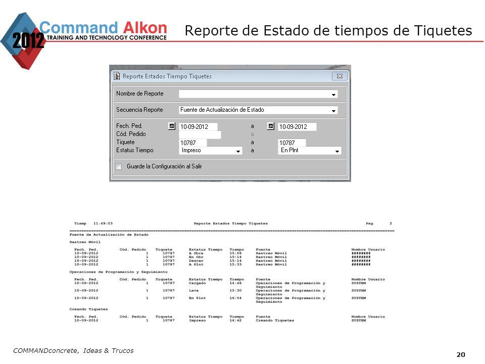Reporte de Estado de tiempos de Tiquetes COMMANDconcrete, Ideas & Trucos 20