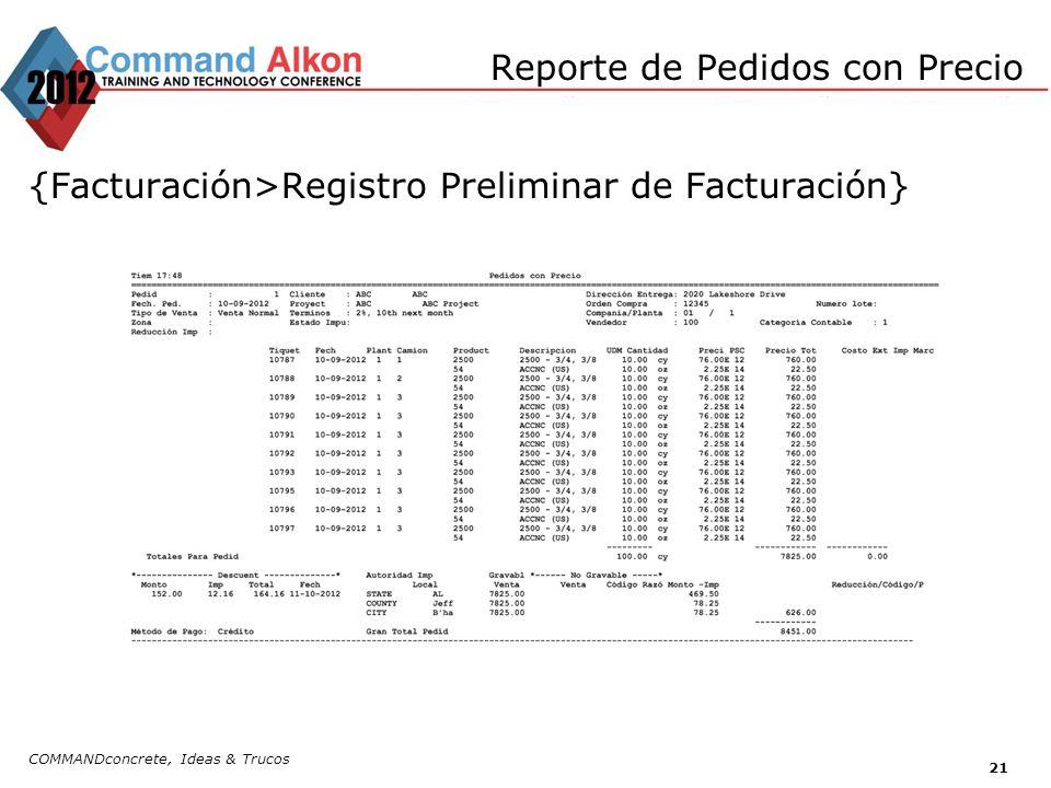 Reporte de Pedidos con Precio {Facturación>Registro Preliminar de Facturación} COMMANDconcrete, Ideas & Trucos 21