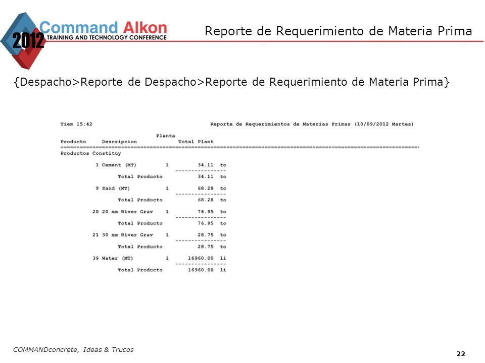 Reporte de Requerimiento de Materia Prima {Despacho>Reporte de Despacho>Reporte de Requerimiento de Materia Prima} COMMANDconcrete, Ideas & Trucos 22