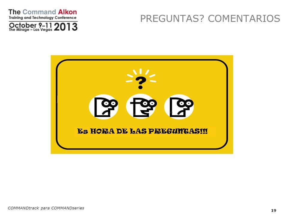 PREGUNTAS? COMENTARIOS COMMANDtrack para COMMANDseries 19 Es HORA DE LAS PREGUNTAS!!!