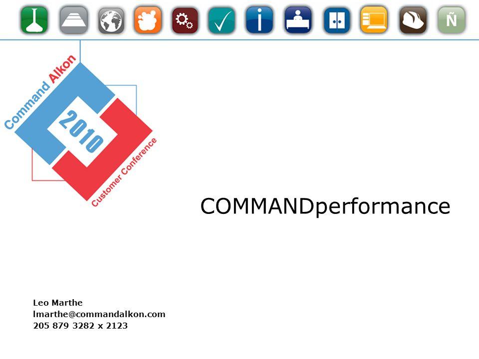 COMMANDperformance Leo Marthe lmarthe@commandalkon.com 205 879 3282 x 2123
