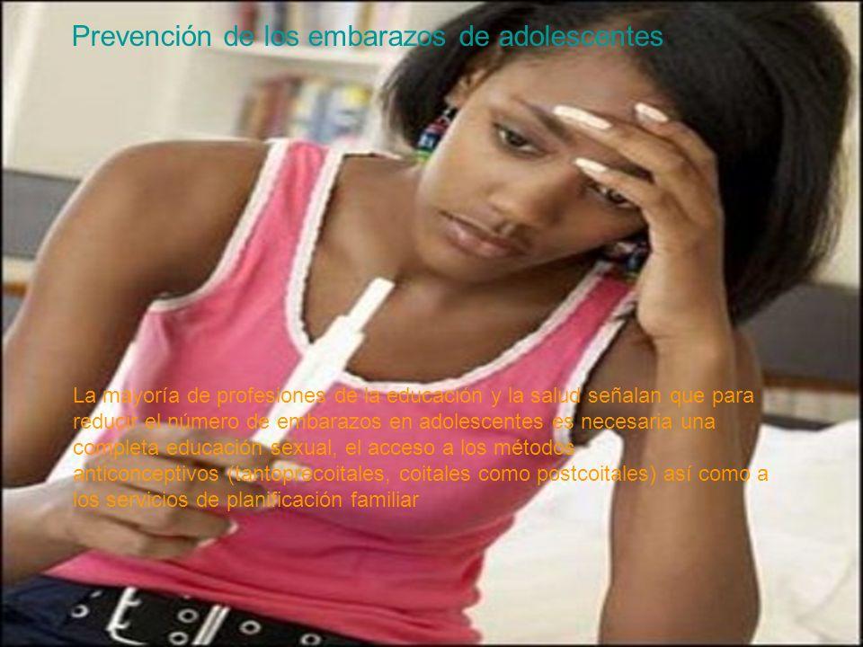 Prevención de los embarazos de adolescentes La mayoría de profesiones de la educación y la salud señalan que para reducir el número de embarazos en ad