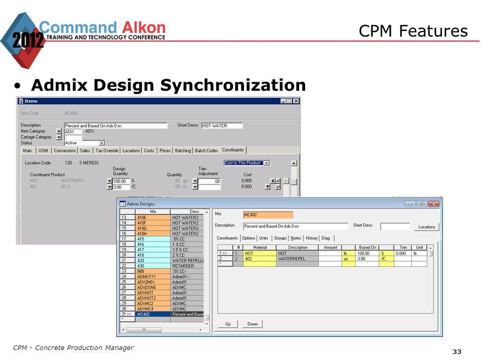 CPM - Concrete Production Manager 33 CPM Features Admix Design Synchronization