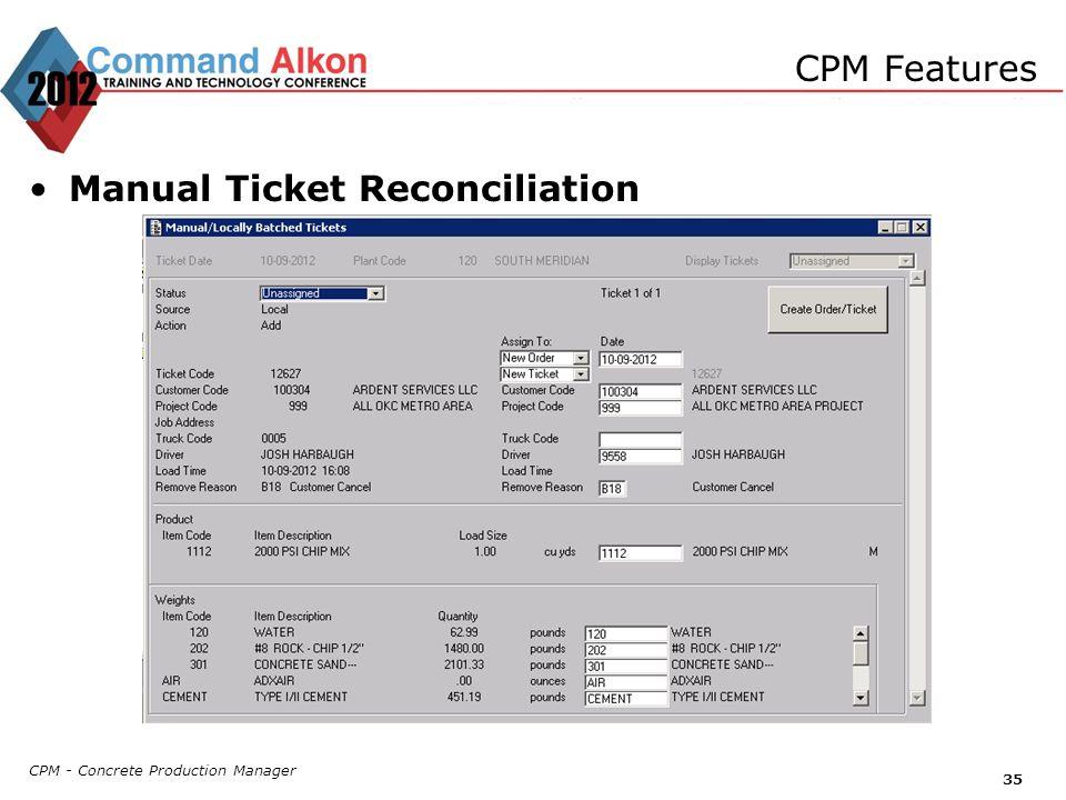 CPM - Concrete Production Manager 35 CPM Features Manual Ticket Reconciliation