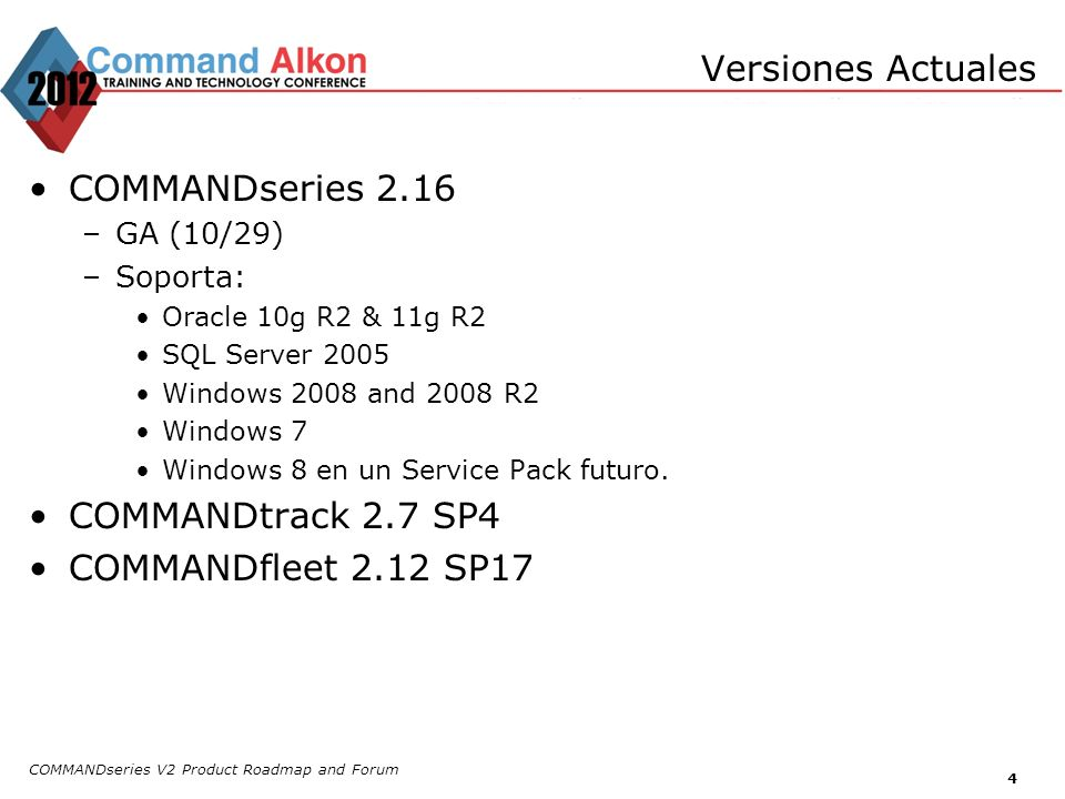 COMMANDseries V2 Product Roadmap and Forum 15 COMMANDseries 2012 El licenciamiento de COMMANDseries se ha mejorado de manera que sea mas simple de instalar y facilitar la expansión.
