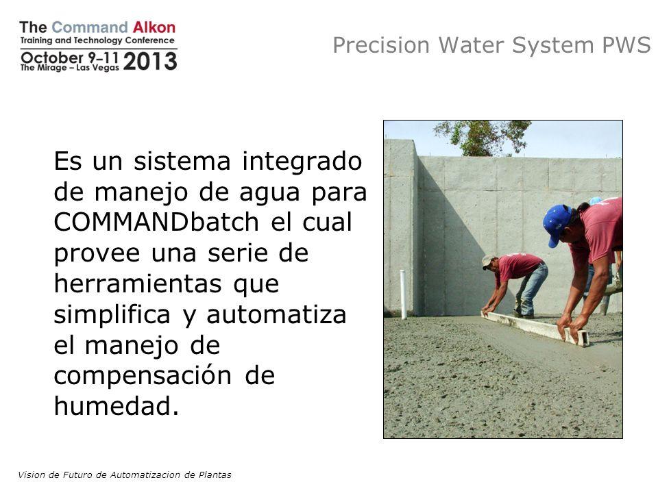 Precision Water System PWS Es un sistema integrado de manejo de agua para COMMANDbatch el cual provee una serie de herramientas que simplifica y autom