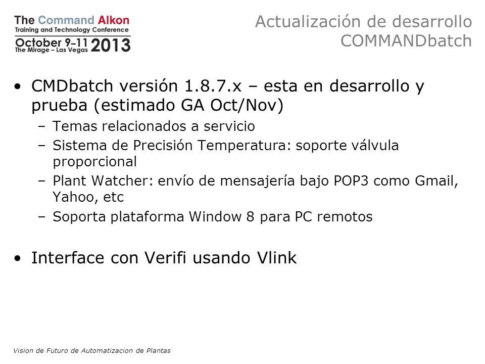 Actualización de desarrollo COMMANDbatch CMDbatch versión 1.8.7.x – esta en desarrollo y prueba (estimado GA Oct/Nov) –Temas relacionados a servicio –