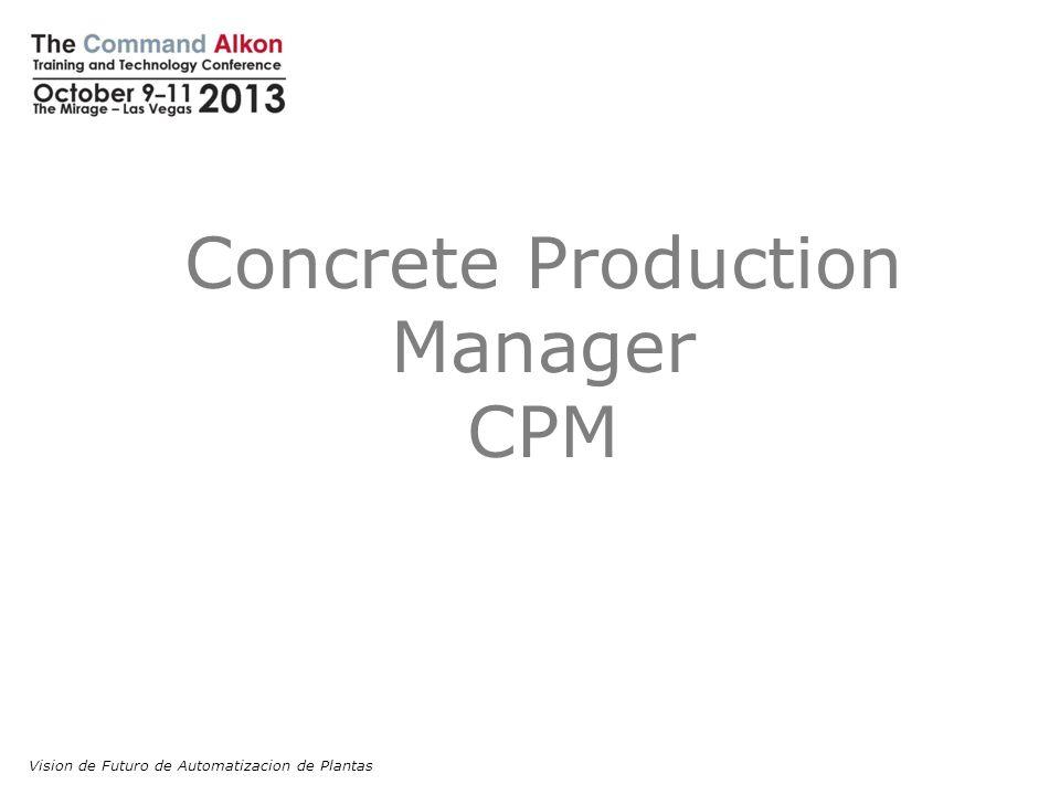 Concrete Production Manager CPM Vision de Futuro de Automatizacion de Plantas