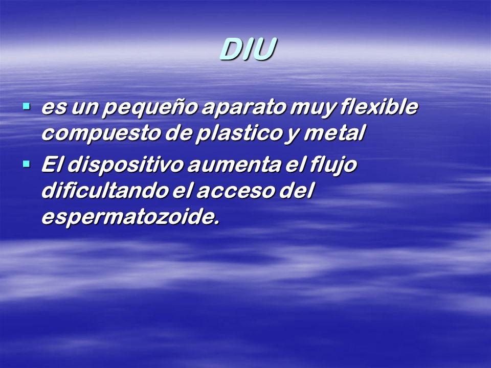 DIU es un pequeño aparato muy flexible compuesto de plastico y metal es un pequeño aparato muy flexible compuesto de plastico y metal El dispositivo a