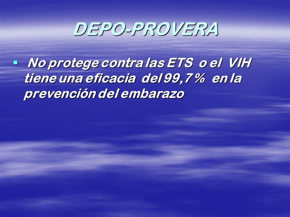 DEPO-PROVERA No protege contra las ETS o el VIH tiene una eficacia del 99,7 % en la prevención del embarazo No protege contra las ETS o el VIH tiene u